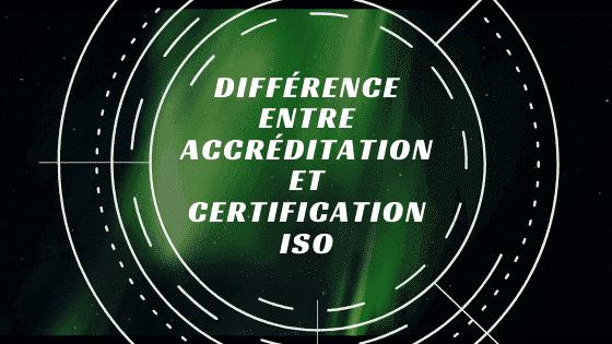 Différence entre accréditation et certification ISO