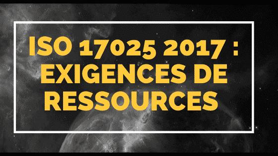 ISO 17025 2017 : Exigences de ressources