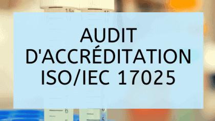 Audit d'accréditation ISO / IEC 17025