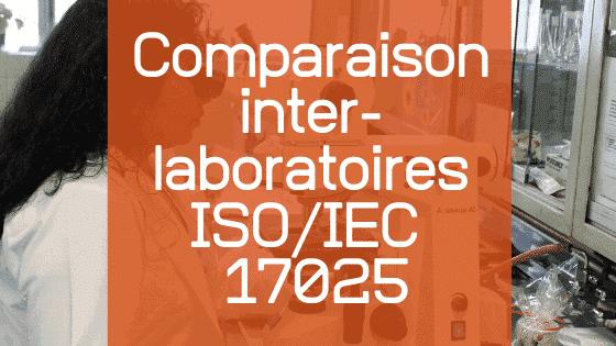 Comparaison entre laboratoires ISO 17025