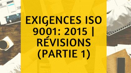 Exigences ISO 9001: 2015 | Révisions et norme QMS (partie 1)