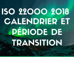 ISO 22000 2018 Calendrier et période de transition