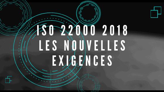 ISO 22000 2018 Les Nouvelles exigences