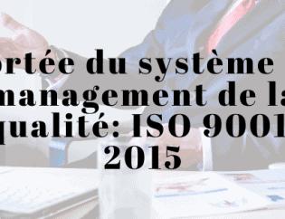 Portée du système de management de la qualité: ISO 9001: 2015
