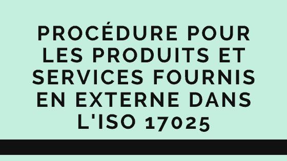 Procédure pour les produits et services fournis en externe dans l'ISO 17025