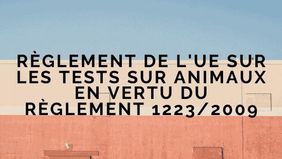 EU Cosmetics Regulation on animal testing Under EU Regulation 1223/2009