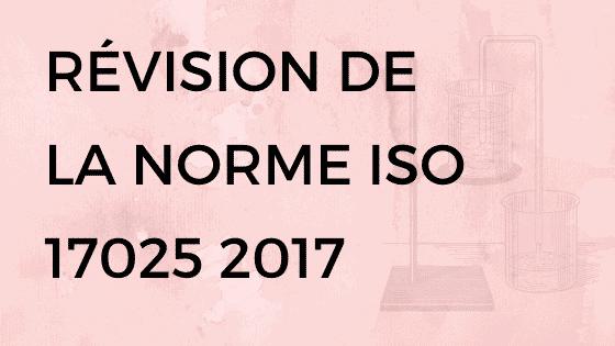 98th CRévision de la norme ISO 17025 2017